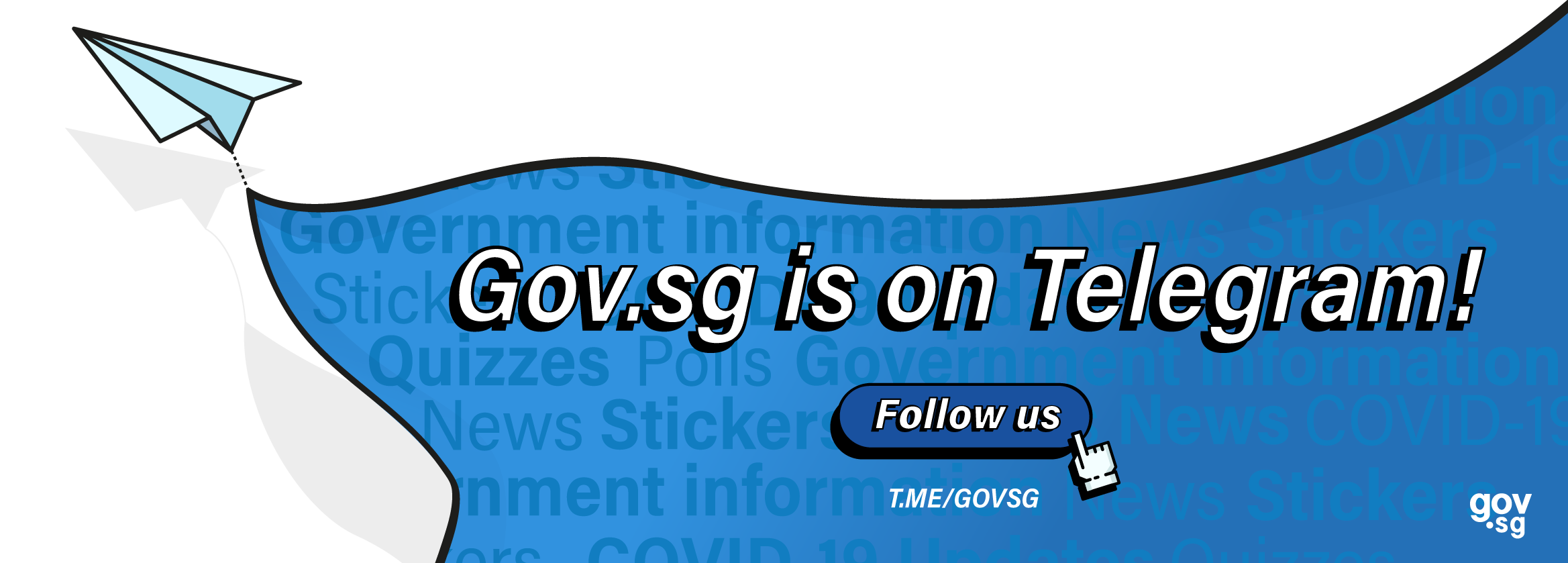 Gov.sg is on Telegram! Click here to follow us.